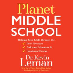 Planet Middle School by Dr. Kevin Leman