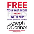 Free Yourself from Fears  by Joseph O'Connor