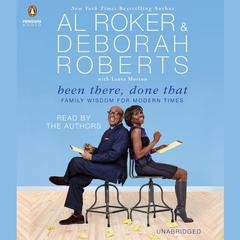 Been There, Done That by Al Roker, Deborah Roberts, Laura Morton