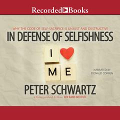 In Defense of Selfishness by Peter Schwartz