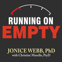 Running on Empty by Jonice Webb, PhD, Christine Musello, PsyD
