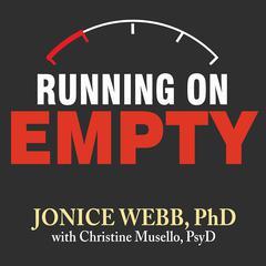 Running on Empty by Jonice Webb, PhD, Christine Musello, PsyD