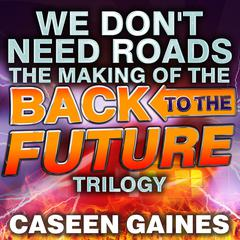 We Don't Need Roads by Caseen Gaines