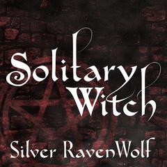 Solitary Witch by Silver RavenWolf
