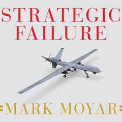 Strategic Failure by Mark Moyar