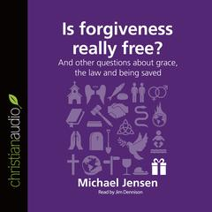 Is Forgiveness Really Free? by Michael Jensen