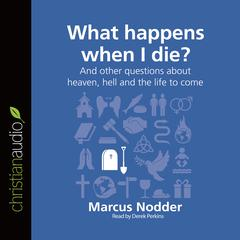 What Happens When I Die? by Marcus Nodder