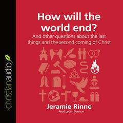 How Will the World End? by Jeramie Rinne