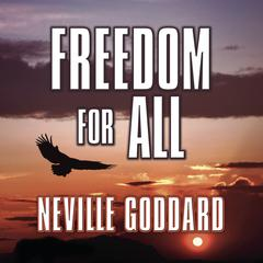 Freedom for All by Neville Goddard