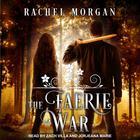 The Faerie War by Rachel Morgan