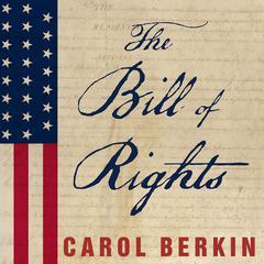 The Bill of Rights by Carol Berkin