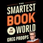 The Smartest Book in the World by Greg Proops