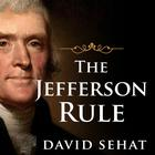 The Jefferson Rule by David Sehat