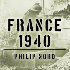France 1940 by Philip Nord