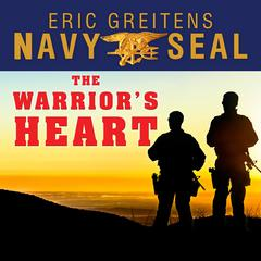 The Warrior's Heart by Eric Greitens