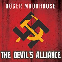 The Devils' Alliance by Roger Moorhouse