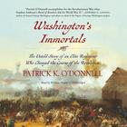 Washington's Immortals by Patrick K. O'Donnell
