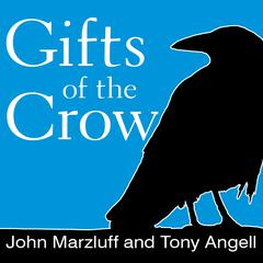 Gifts of the Crow by John Marzluff
