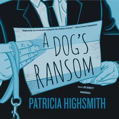 A Dog's Ransom by Patricia Highsmith