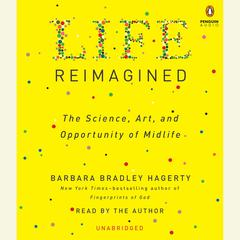 Life Reimagined by Barbara Bradley Hagerty