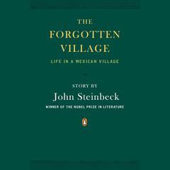 The Forgotten Village by John Steinbeck