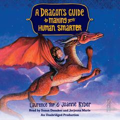 A Dragon's Guide to Making Your Human Smarter by Laurence Yep, Joanne Ryder