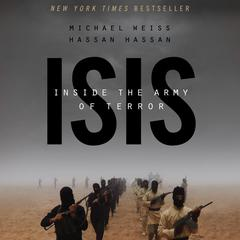 ISIS by Michael Weiss, Hassan Hassan