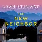 The New Neighbor by Leah Stewart
