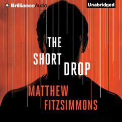 The Short Drop by Matthew FitzSimmons