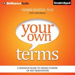 Your Own Terms by Yasmin Davidds, PsyD, Yasmin Davidds, PsyD, Ann Bidou