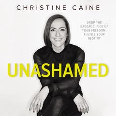 Unashamed by Christine Caine, Zondervan
