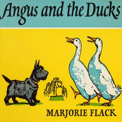 Angus and the Ducks by Marjorie Flack