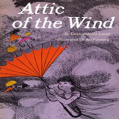 Attic of the Wind by Doris H. Lund