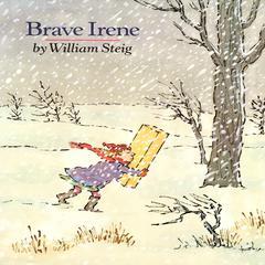 Brave Irene by William Steig