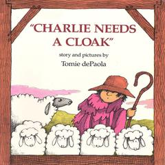 Charlie Needs a Cloak by Tomie dePaola