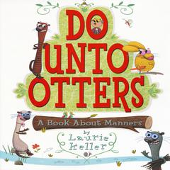 Do unto Otters by Laurie Keller