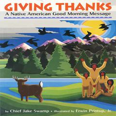 Giving Thanks by Chief Jake Swamp