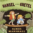 Hansel & Gretel by James Edward Marshall