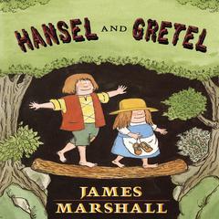 Hansel & Gretel by James Edward Marshall