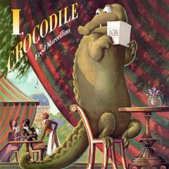 I, Crocodile by Fred Marcellino