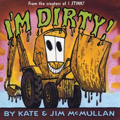 I'm Dirty! by Kate McMullan, Jim McMullan