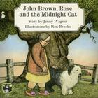 John Brown, Rose, and the Midnight Cat by Jenny Wagner