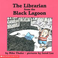 Librarian from the Black Lagoon by Mike Thaler