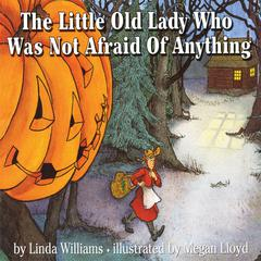 Little Old Lady Who Was Not Afraid of Anything by Linda Williams