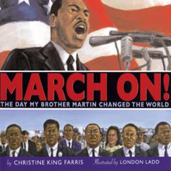March On!  by Christine King Farris