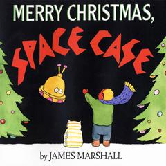 Merry Christmas, Space Case by James Edward Marshall