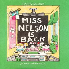 Miss Nelson Is Back by Harry Allard, James Edward Marshall