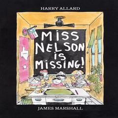 Miss Nelson Is Missing! by Harry Allard, James Edward Marshall