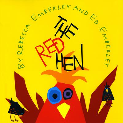 The Red Hen by Rebecca Emberley