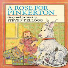 A Rose for Pinkerton by Steven Kellogg